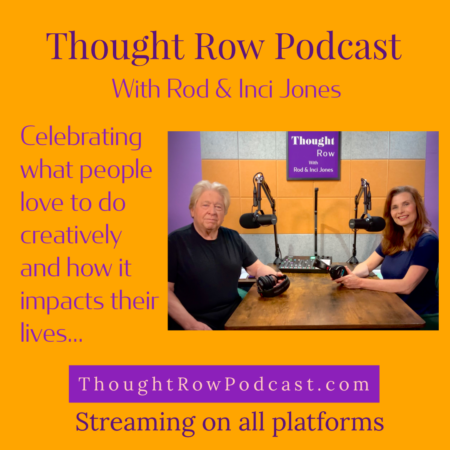 Rod and Inci Jones Thought Row Podcast